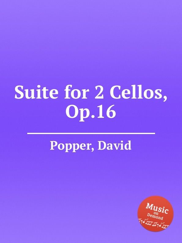 D. Popper Suite for 2 Cellos, Op.16 a kraft duo for 2 cellos op 6