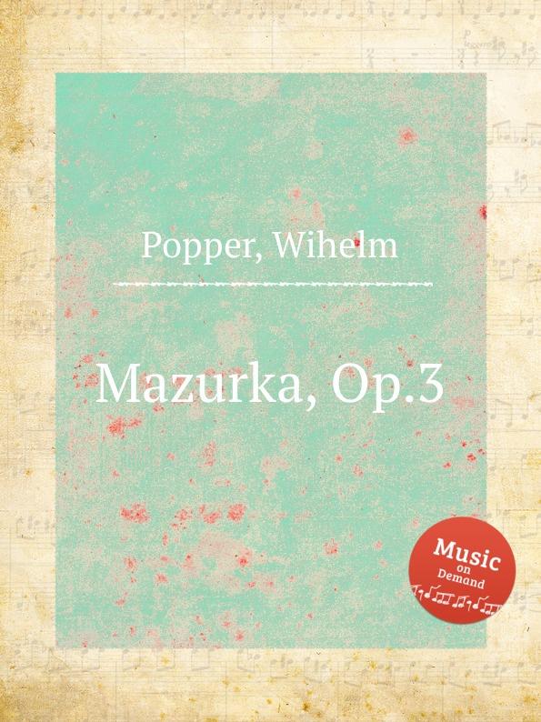 W. Popper Mazurka, Op.3 d popper spanish dances op 54