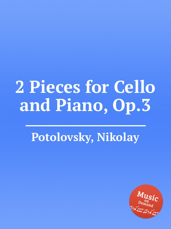 N. Potolovsky 2 Pieces for Cello and Piano, Op.3