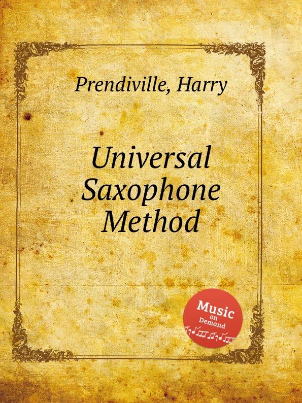 H. Prendiville Universal Saxophone Method michael villmow saxophone for dummies isbn 9781118089736