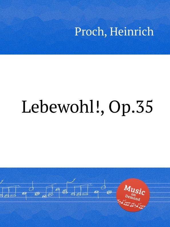H. Proch Lebewohl!, Op.35