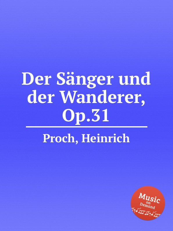 H. Proch Der Sänger und der Wanderer, Op.31