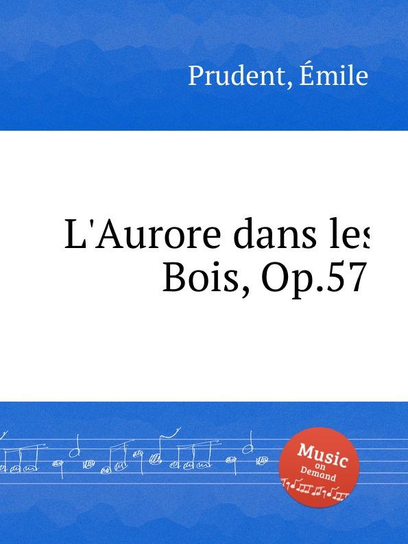 É. Prudent L.Aurore dans les Bois, Op.57