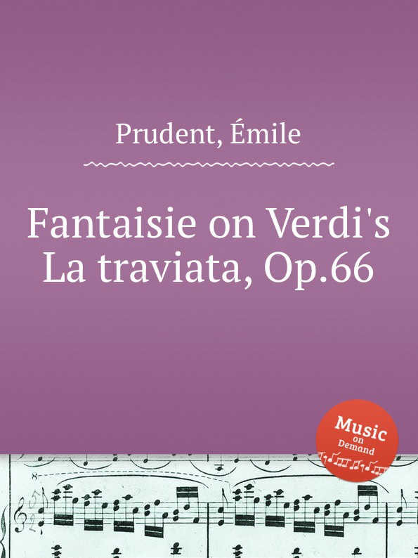 É. Prudent Fantaisie on Verdi.s La traviata, Op.66 la traviata luisenburg festspiele wunsiedel