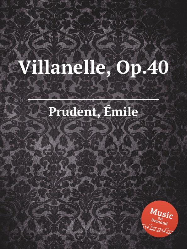 É. Prudent Villanelle, Op.40