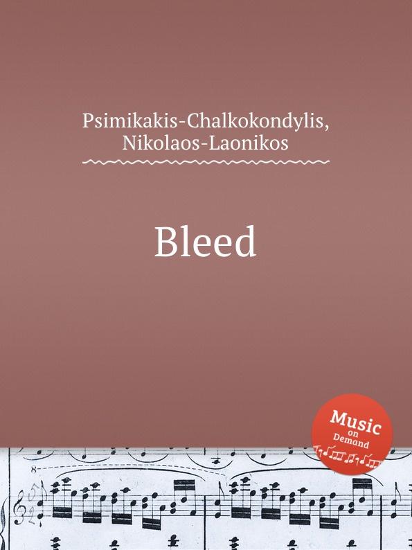 N. Psimikakis-Chalkokondylis Bleed n psimikakis chalkokondylis atlantis in a nutshell
