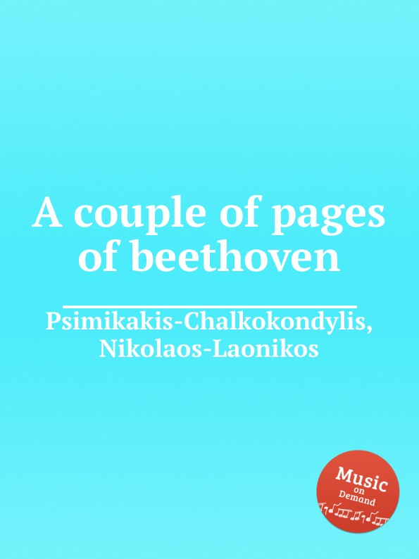 N. Psimikakis-Chalkokondylis A couple of pages of beethoven n psimikakis chalkokondylis atlantis in a nutshell