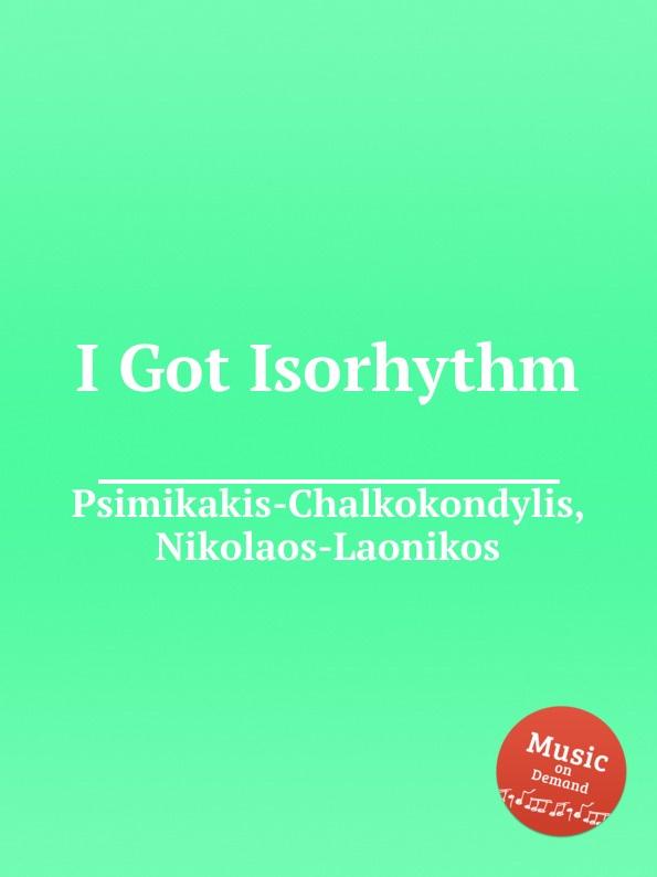 N. Psimikakis-Chalkokondylis I Got Isorhythm n psimikakis chalkokondylis atlantis in a nutshell