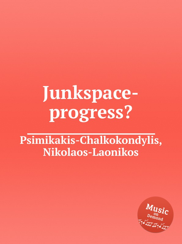 N. Psimikakis-Chalkokondylis Junkspace-progress. n psimikakis chalkokondylis atlantis in a nutshell