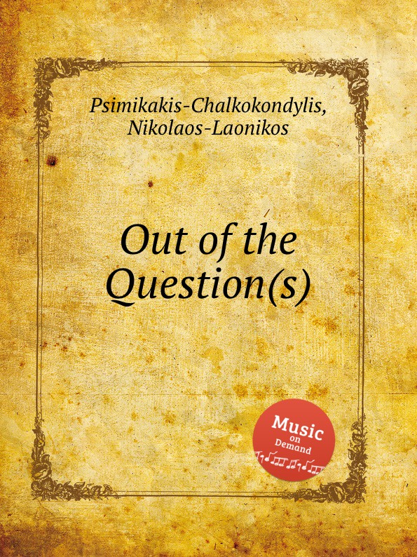 N. Psimikakis-Chalkokondylis Out of the Question(s) n psimikakis chalkokondylis atlantis in a nutshell