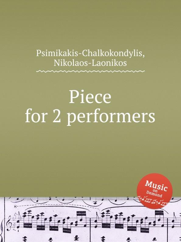 N. Psimikakis-Chalkokondylis Piece for 2 performers n psimikakis chalkokondylis atlantis in a nutshell
