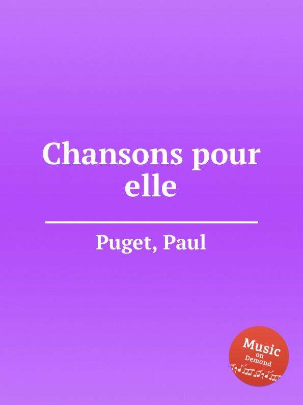 P. Puget Chansons pour elle p certon chansons