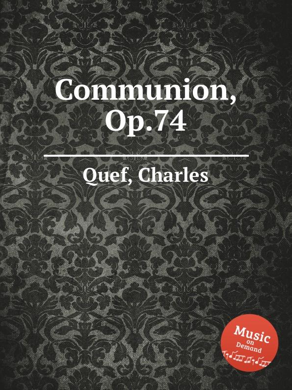 C. Quef Communion, Op.74 c quef 4 noels op 26