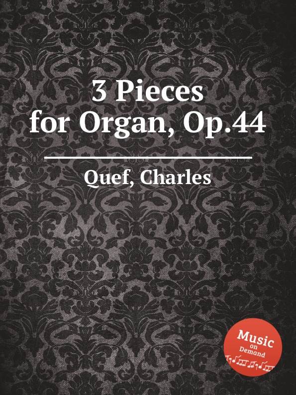 C. Quef 3 Pieces for Organ, Op.44 c quef 4 noels op 26