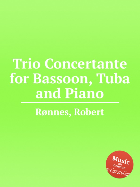 R. Rønnes Trio Concertante for Bassoon, Tuba and Piano r rønnes dragons teeth