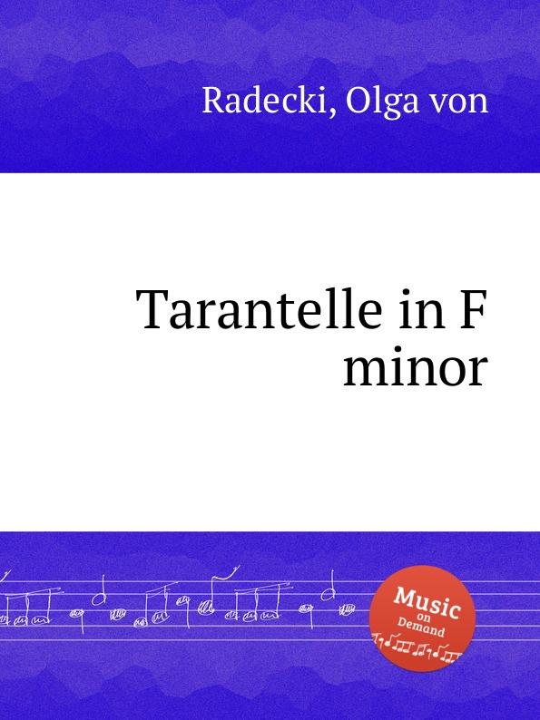 O. von Radecki Tarantelle in F minor o von radecki 4 songs
