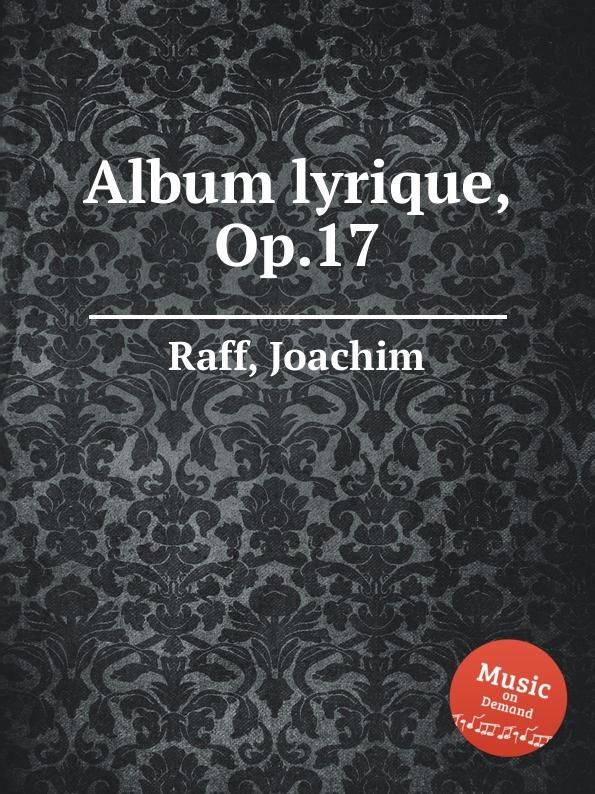 J. Raff Album lyrique, Op.17 недорого