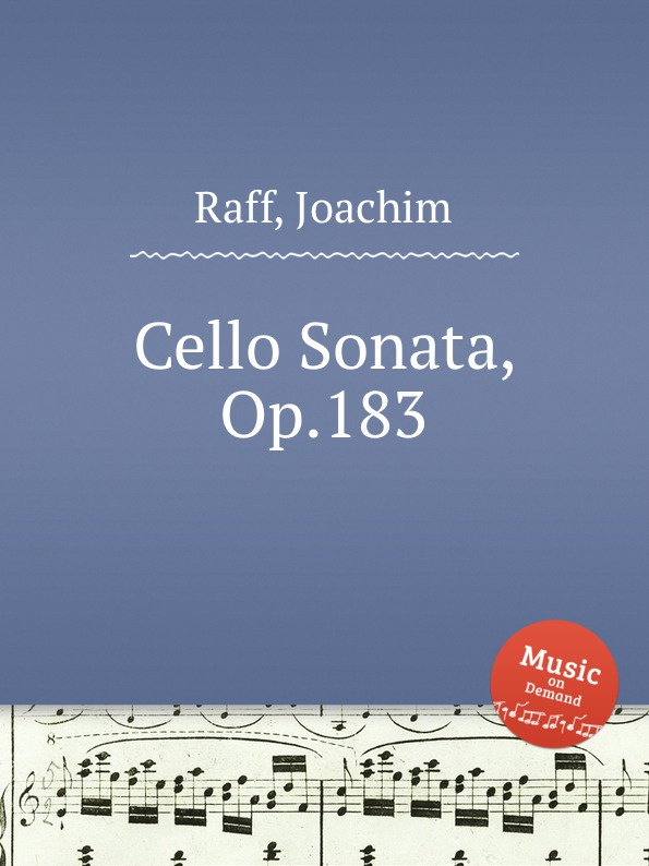 J. Raff Cello Sonata, Op.183 j raff valse impromptu a la tyrolienne woo 28