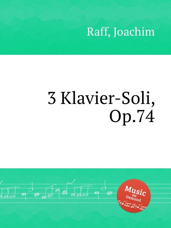 J. Raff 3 Klavier-Soli, Op.74 недорого