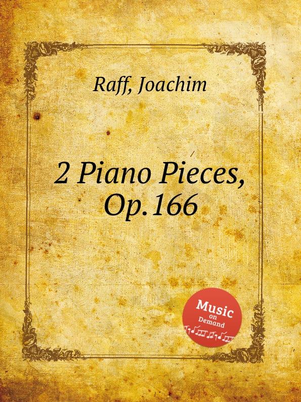 J. Raff 2 Piano Pieces, Op.166