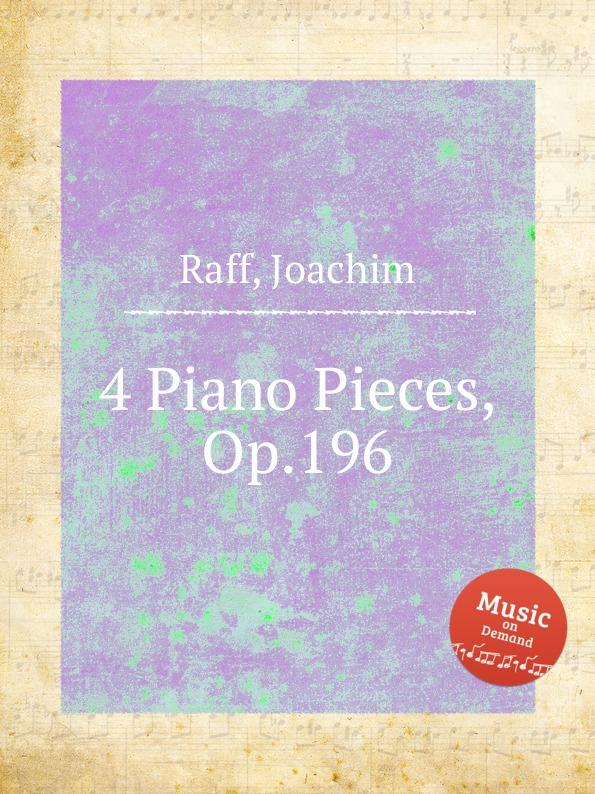 J. Raff 4 Piano Pieces, Op.196 недорого