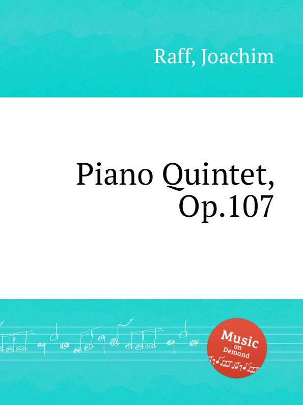 J. Raff Piano Quintet, Op.107 j raff valse impromptu a la tyrolienne woo 28