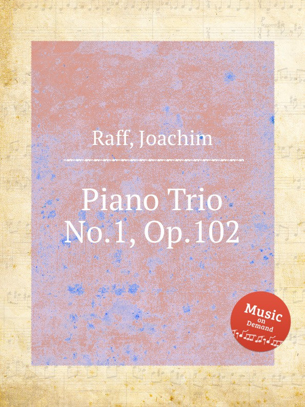 J. Raff Piano Trio No.1, Op.102