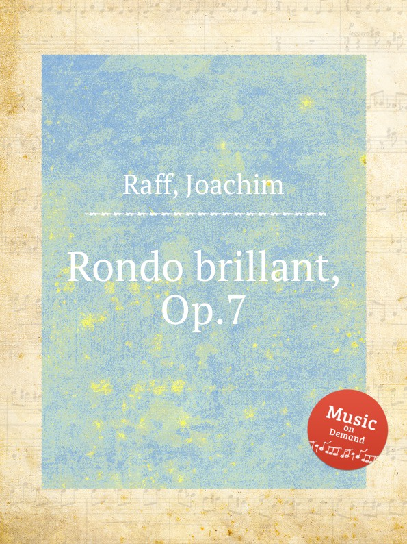 J. Raff Rondo brillant, Op.7 недорого