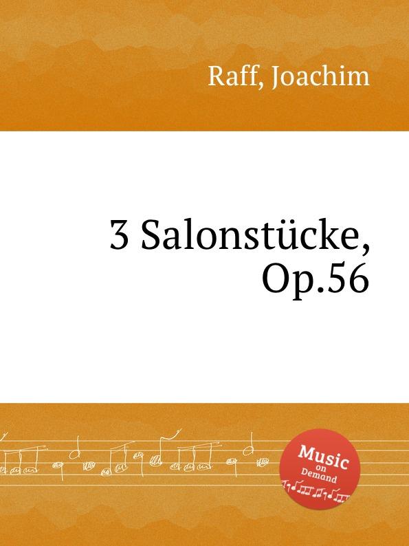 J. Raff 3 Salonstucke, Op.56 недорого