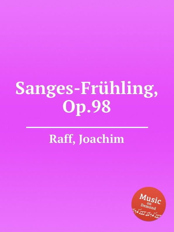 J. Raff Sanges-Fruhling, Op.98 j raff valse impromptu a la tyrolienne woo 28