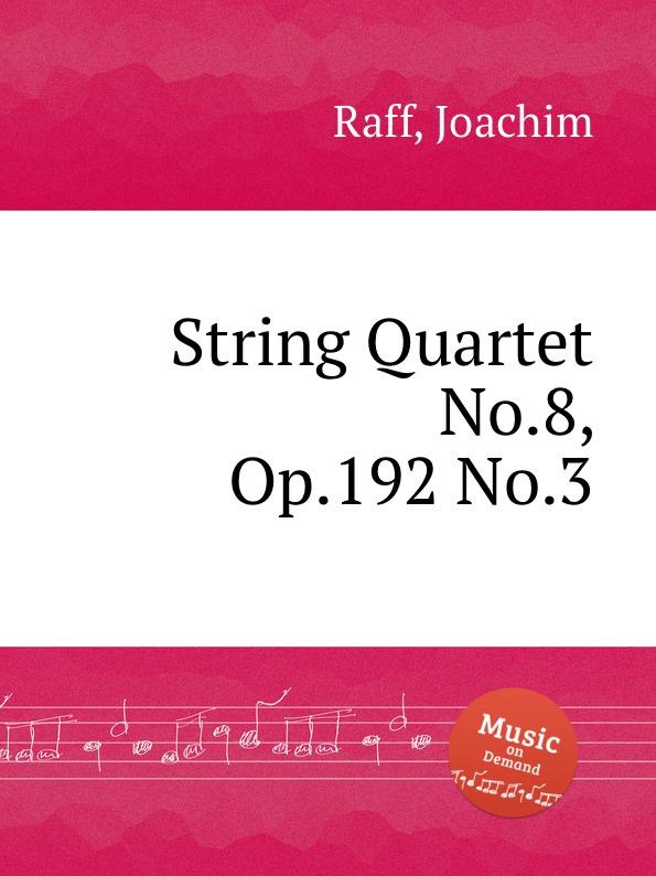 лучшая цена J. Raff String Quartet No.8, Op.192 No.3
