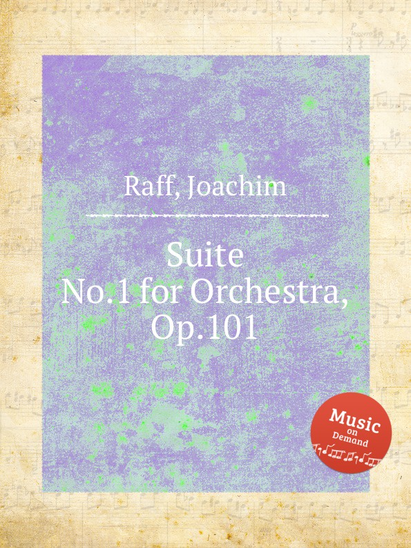 J. Raff Suite No.1 for Orchestra, Op.101 j raff suite no 1 for orchestra op 101