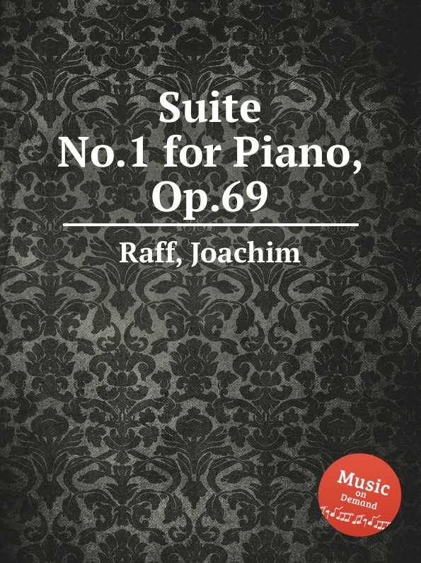 J. Raff Suite No.1 for Piano, Op.69 j raff suite no 1 for orchestra op 101