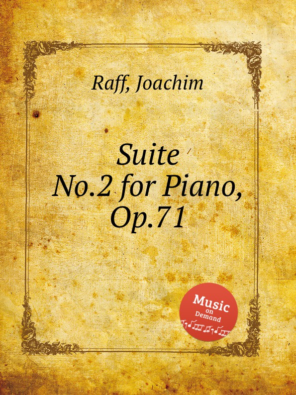 J. Raff Suite No.2 for Piano, Op.71 j raff valse impromptu a la tyrolienne woo 28