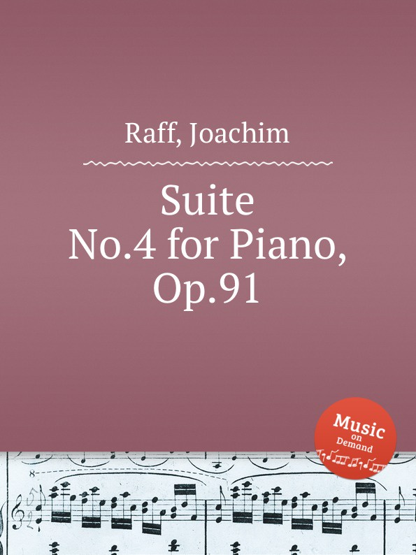 J. Raff Suite No.4 for Piano, Op.91 j raff valse impromptu a la tyrolienne woo 28