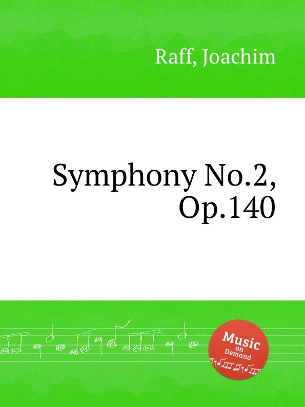 J. Raff Symphony No.2, Op.140 j raff valse impromptu a la tyrolienne woo 28