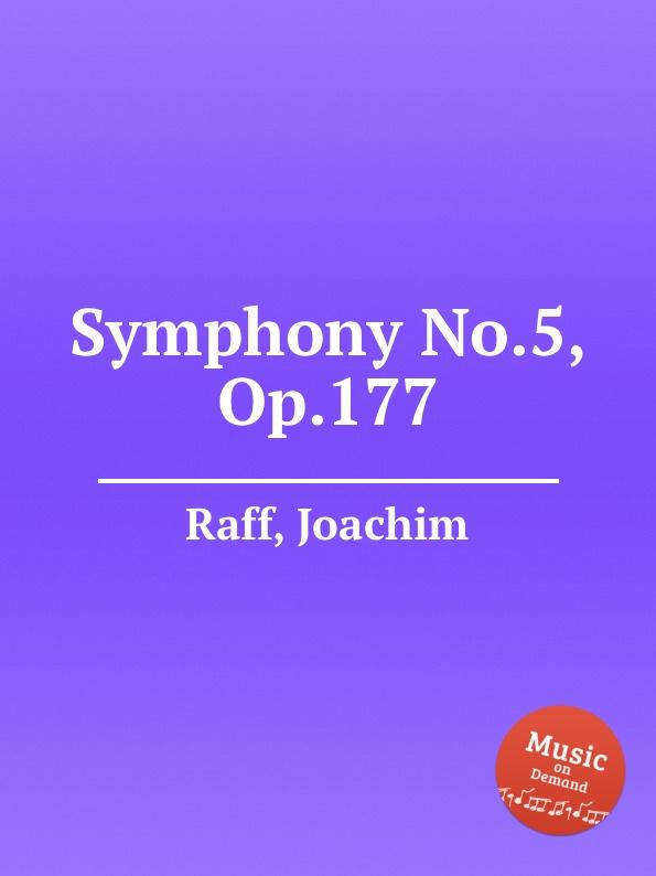 J. Raff Symphony No.5, Op.177 j raff 4 galop caprices op 5