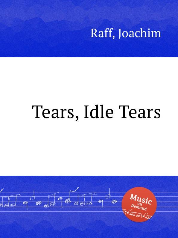 J. Raff Tears, Idle Tears tears for fears tears for fears songs from the big chair lp