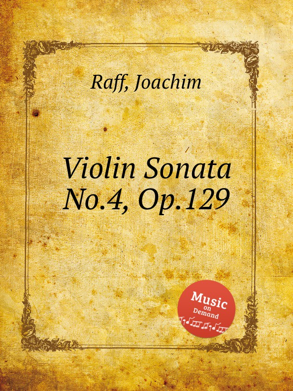 J. Raff Violin Sonata No.4, Op.129 j raff 4 galop caprices op 5