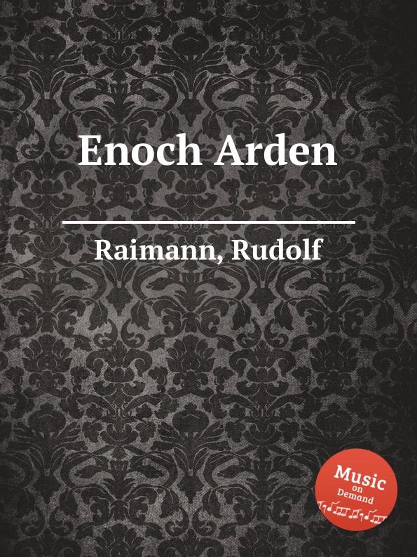 R. Raimann Enoch Arden