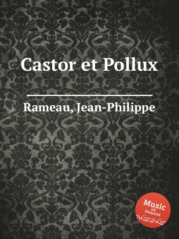 J. Rameau Castor et Pollux j rameau orphee