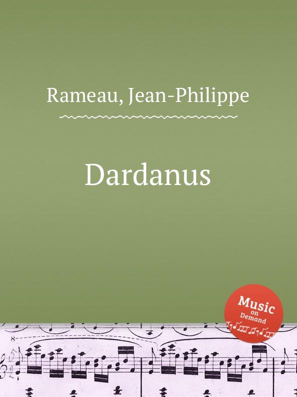 J. Rameau Dardanus j rameau orphee