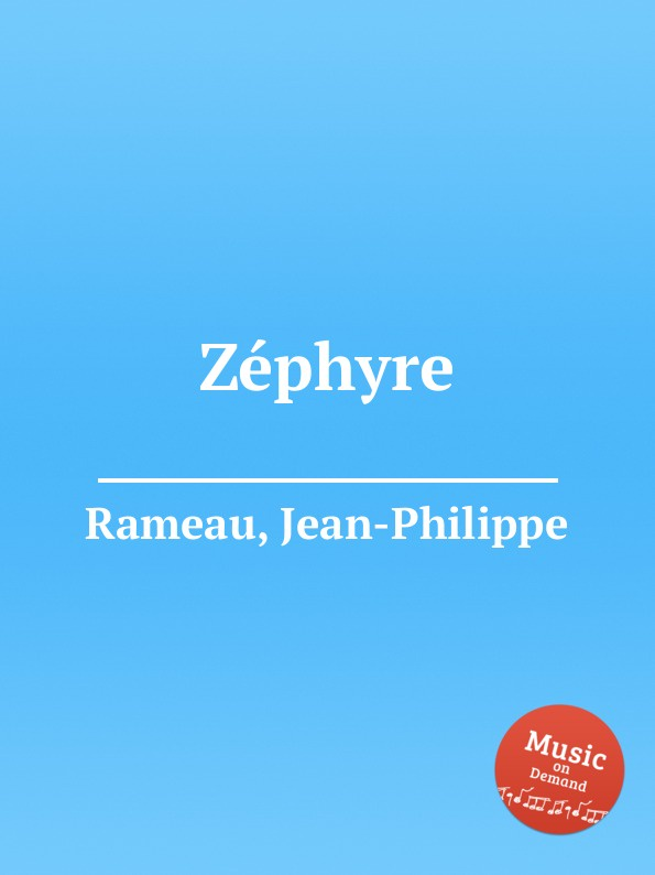 J. Rameau Zephyre j rameau zephyre