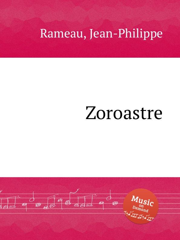 J. Rameau Zoroastre j rameau orphee