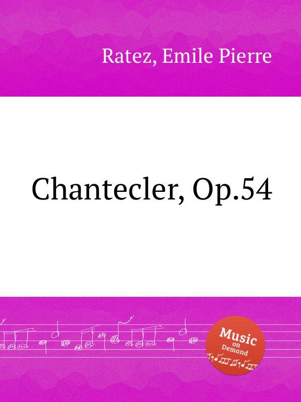 E.P. Ratez Chantecler, Op.54 f neruda gavotte for cello op 54