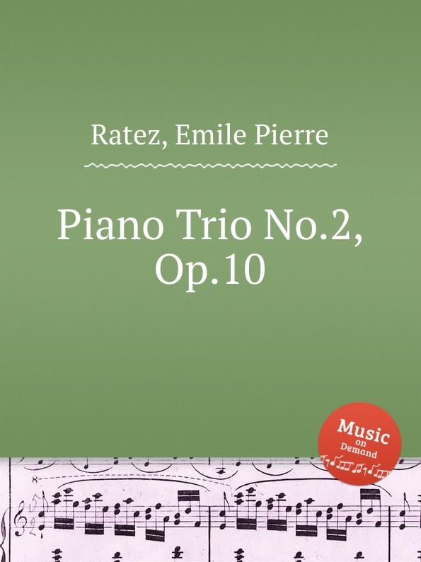 E.P. Ratez Piano Trio No.2, Op.10