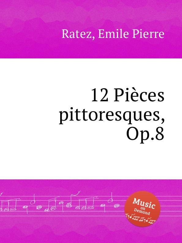 E.P. Ratez 12 Pieces pittoresques, Op.8
