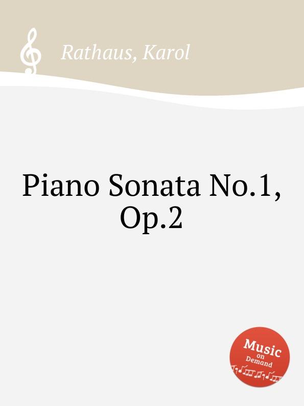 лучшая цена K. Rathaus Piano Sonata No.1, Op.2