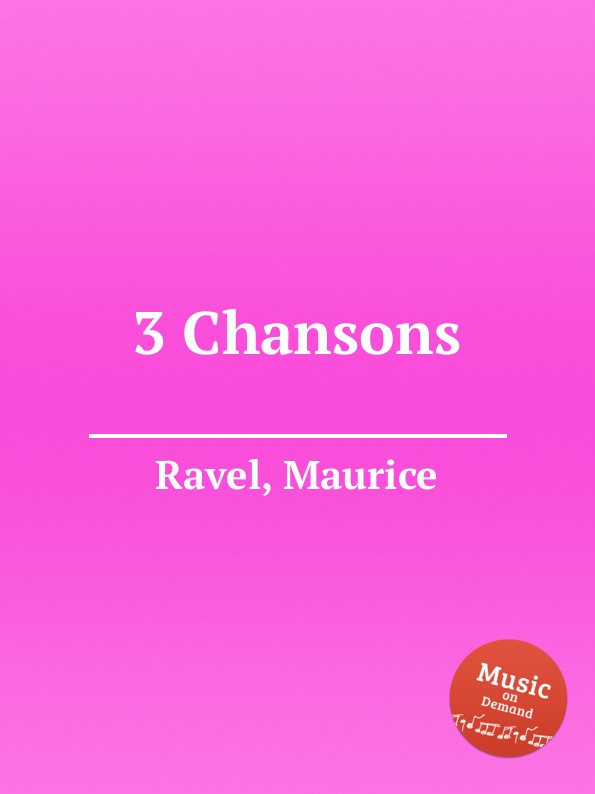 М. Равел 3 песни. 3 Chansons by Ravel, Maurice unlocking the invisible voice