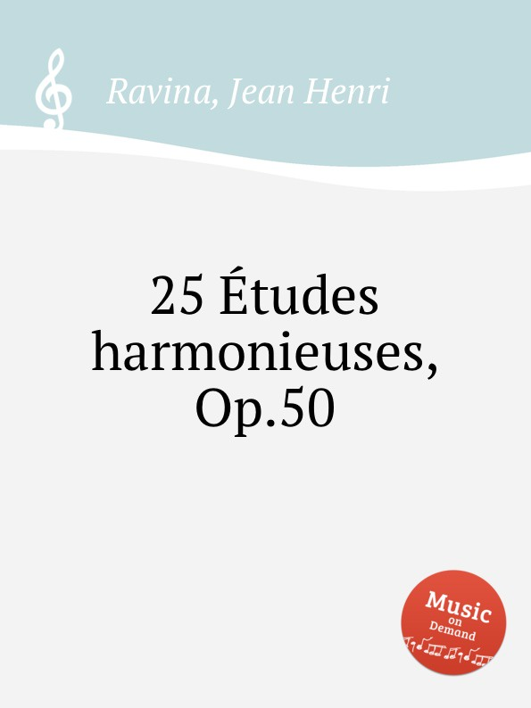 J.H. Ravina 25 Etudes harmonieuses, Op.50